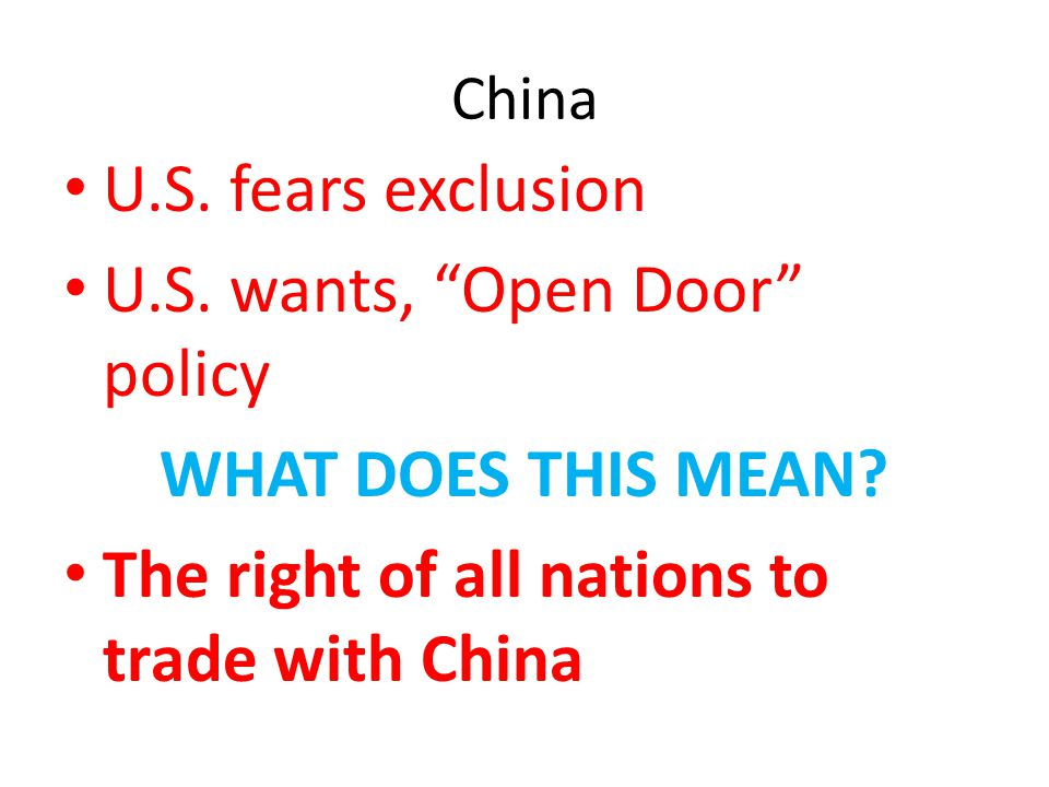 U.S. wants, Open Door policy WHAT DOES THIS MEAN