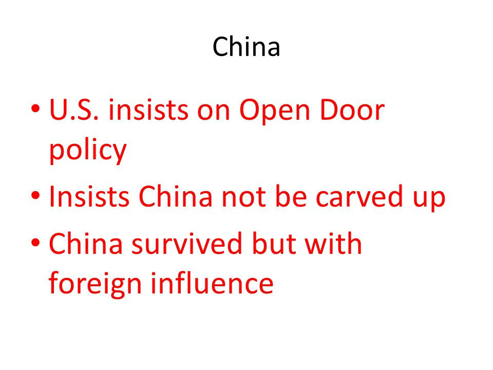 U.S. insists on Open Door policy Insists China not be carved up
