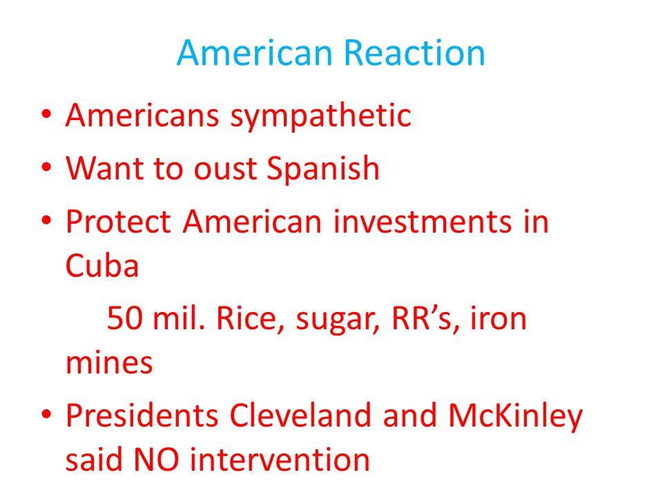 American Reaction Americans sympathetic Want to oust Spanish