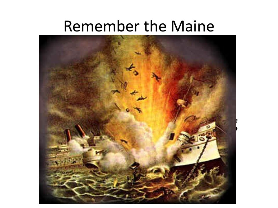 Remember the Maine With this big battleship in the harbor, what could possibly go wrong at 9:40 PM on Feb.