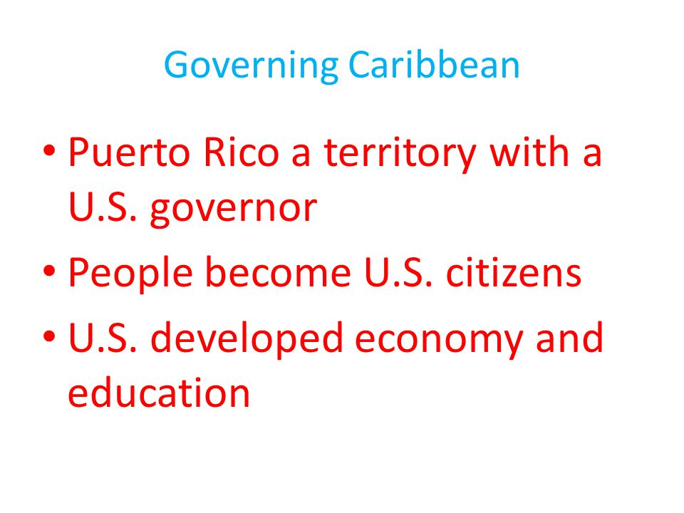 Puerto Rico a territory with a U.S. governor
