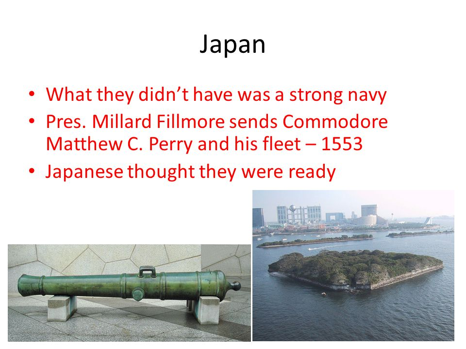 Japan What they didn't have was a strong navy