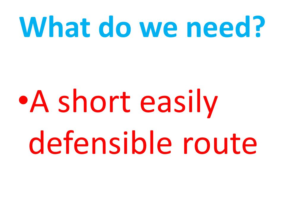 A short easily defensible route
