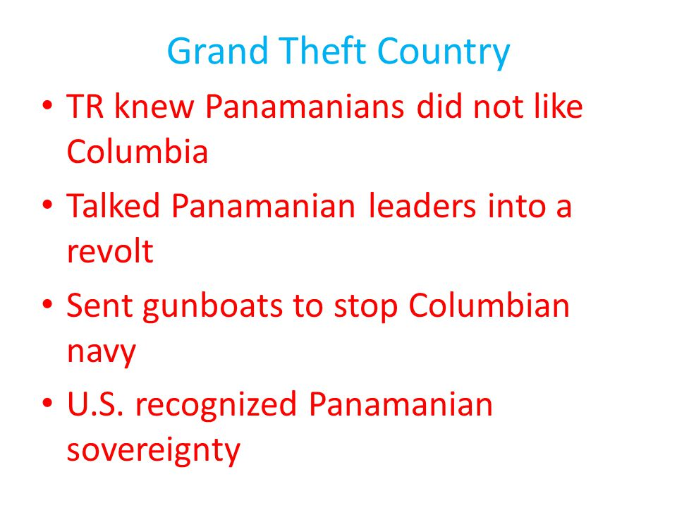Grand Theft Country TR knew Panamanians did not like Columbia