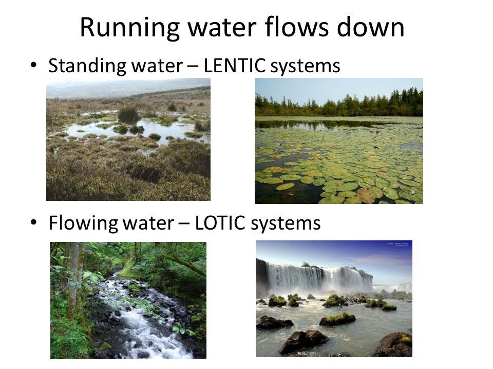 Running water flows down