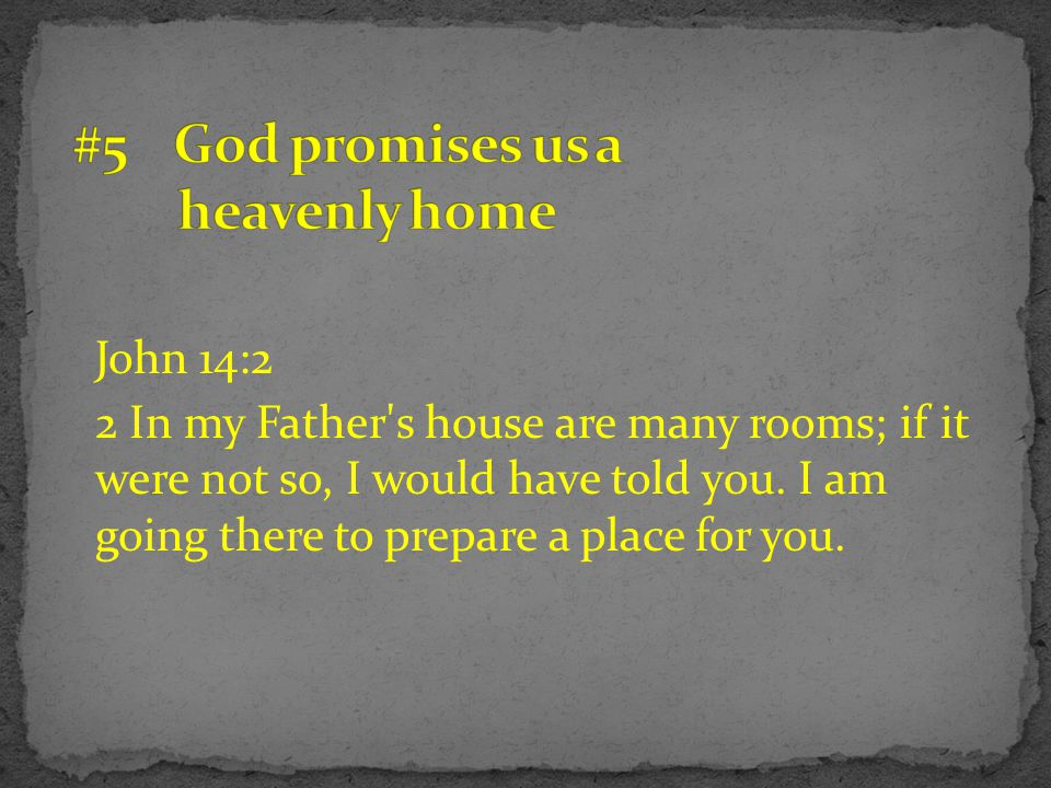#5 God promises us a heavenly home