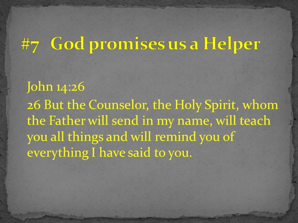 #7 God promises us a Helper