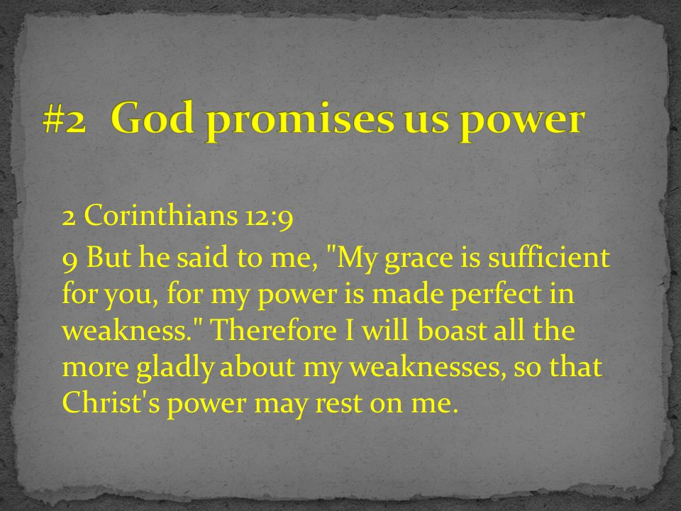 #2 God promises us power 2 Corinthians 12:9