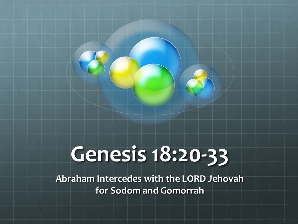 Abraham Intercedes with the LORD Jehovah for Sodom and Gomorrah