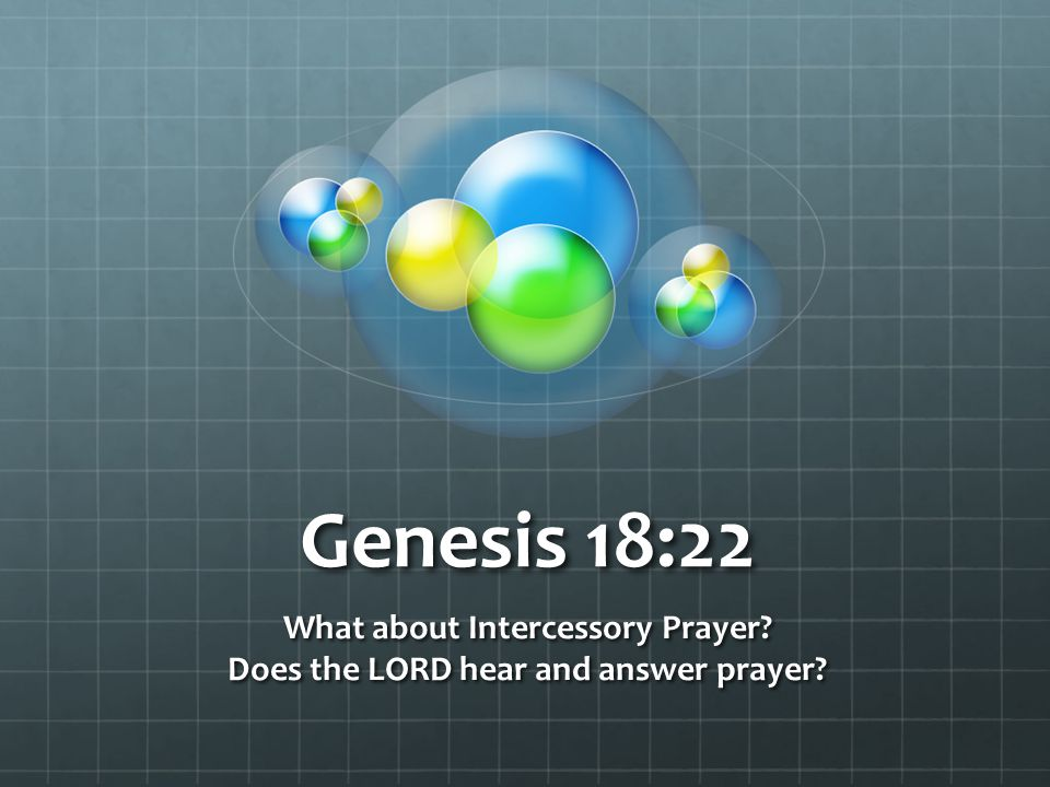 What about Intercessory Prayer Does the LORD hear and answer prayer
