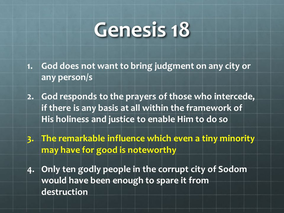 Genesis 18 God does not want to bring judgment on any city or any person/s.