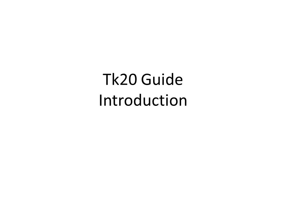 Tk20 Guide Introduction