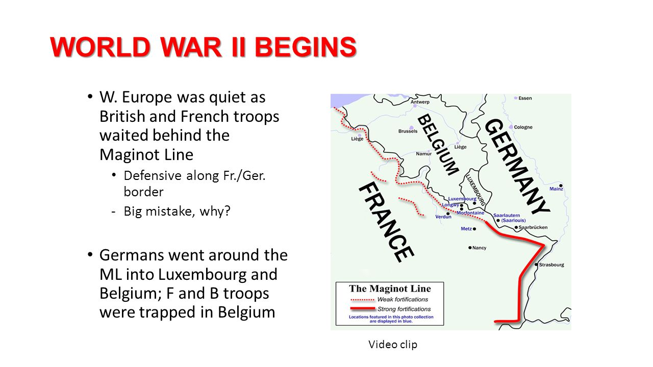 WORLD WAR II BEGINS W. Europe was quiet as British and French troops waited behind the Maginot Line.
