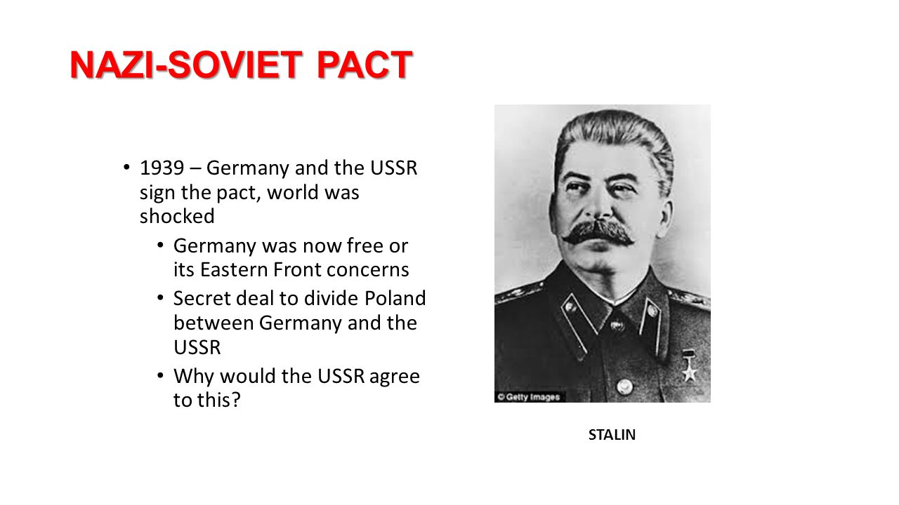 NAZI-SOVIET PACT 1939 – Germany and the USSR sign the pact, world was shocked. Germany was now free or its Eastern Front concerns.