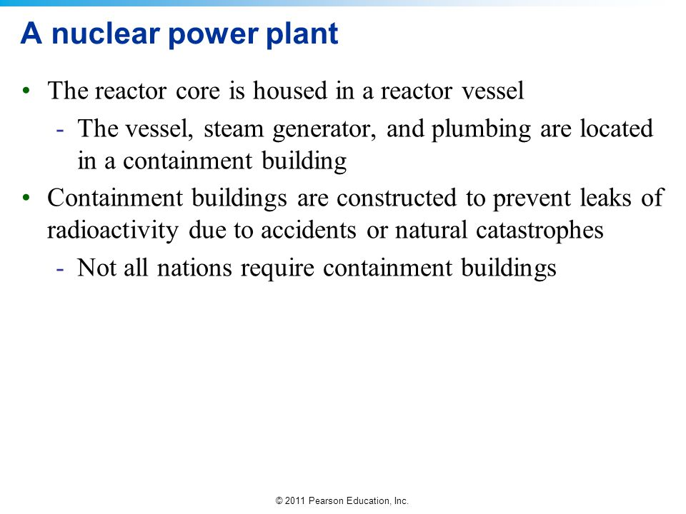 A nuclear power plant The reactor core is housed in a reactor vessel