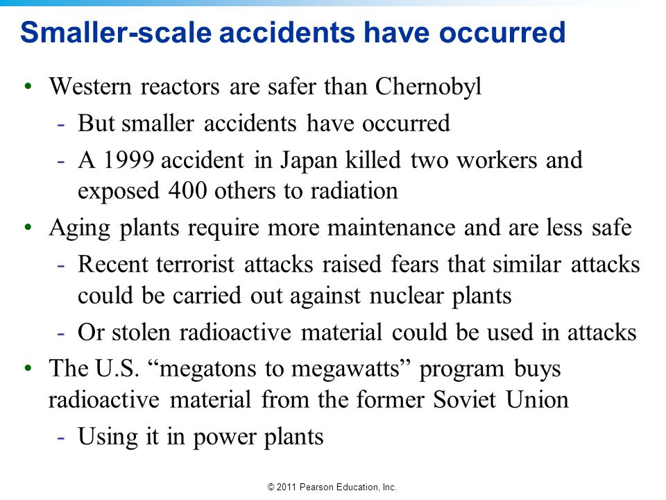 Smaller-scale accidents have occurred