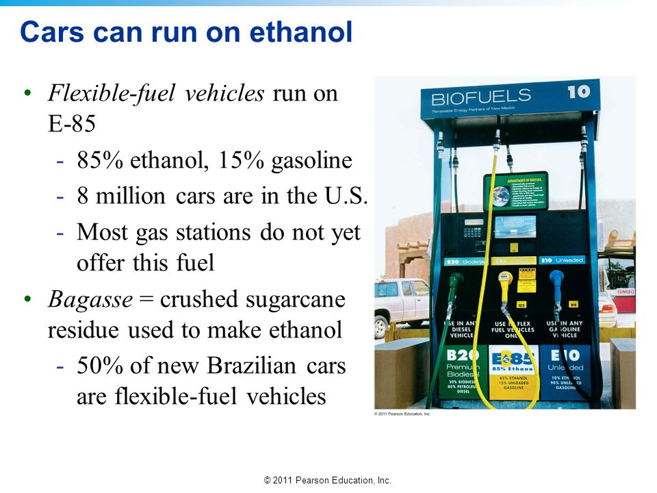 Cars can run on ethanol Flexible-fuel vehicles run on E-85