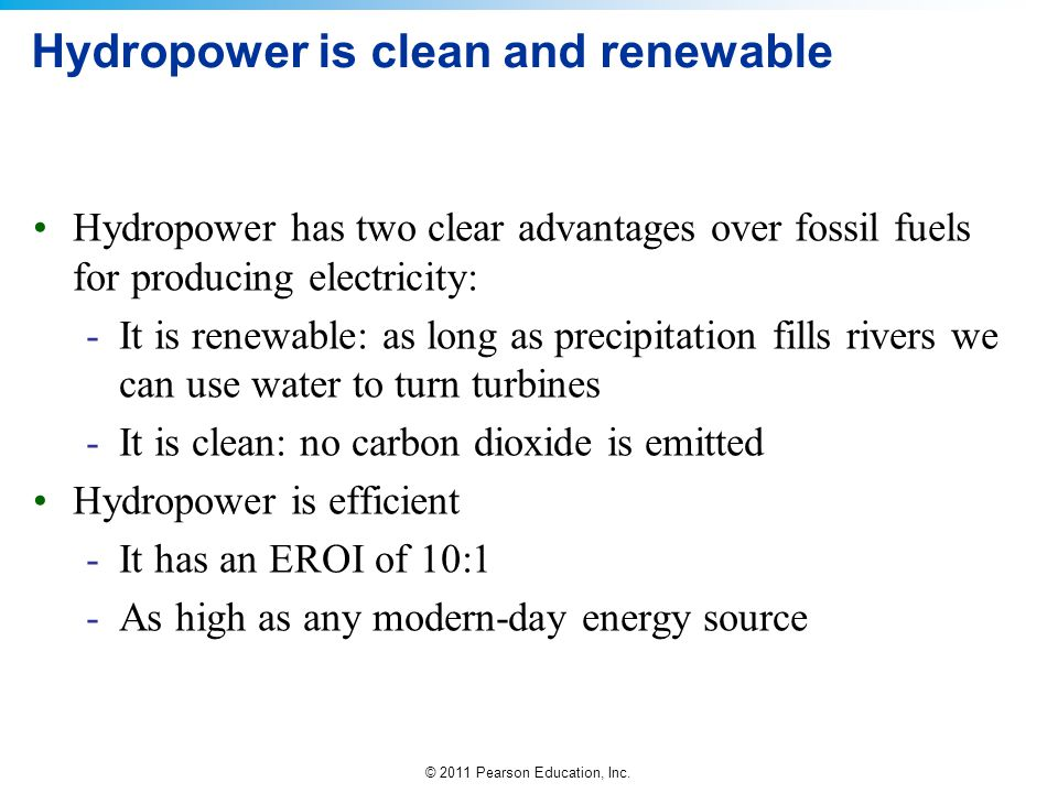 Hydropower is clean and renewable