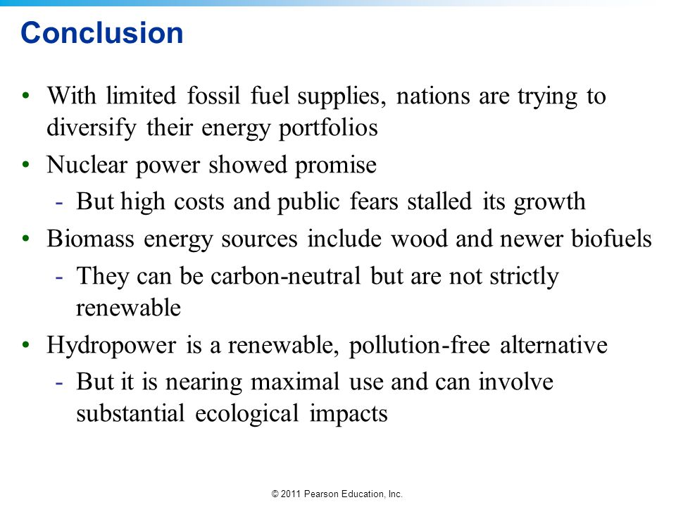 Conclusion With limited fossil fuel supplies, nations are trying to diversify their energy portfolios.