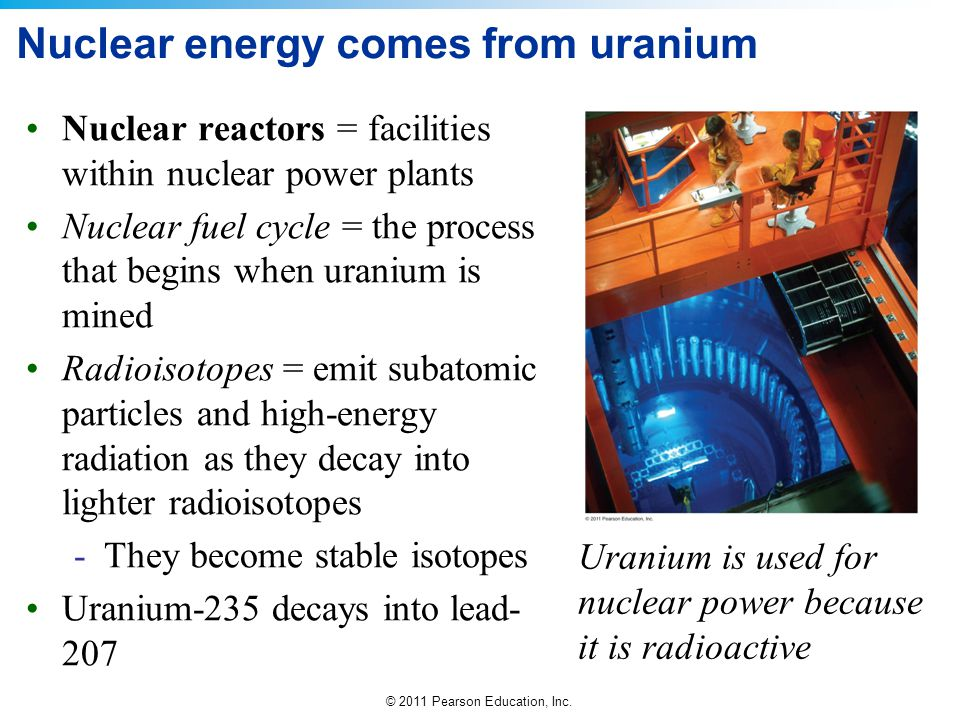Nuclear energy comes from uranium