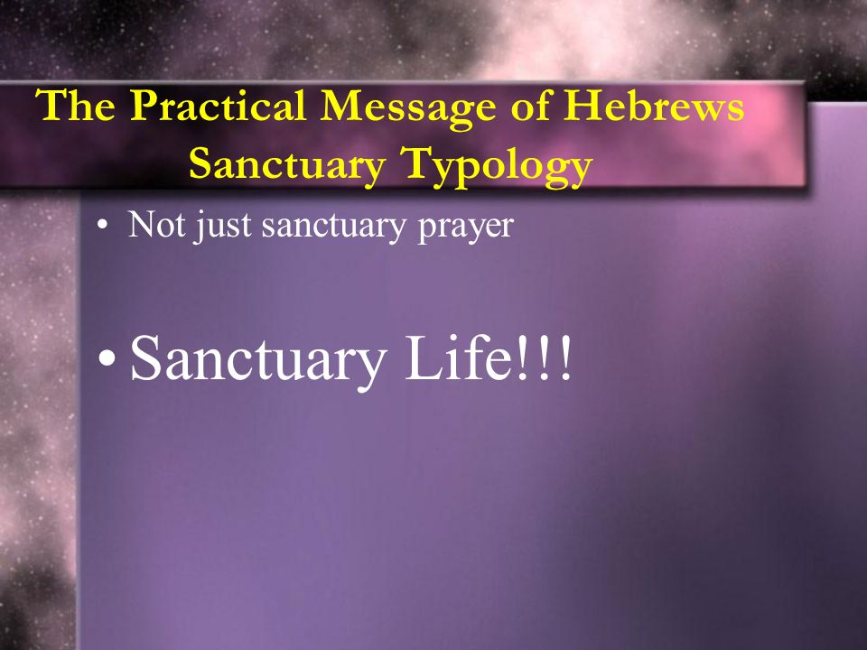The Practical Message of Hebrews Sanctuary Typology