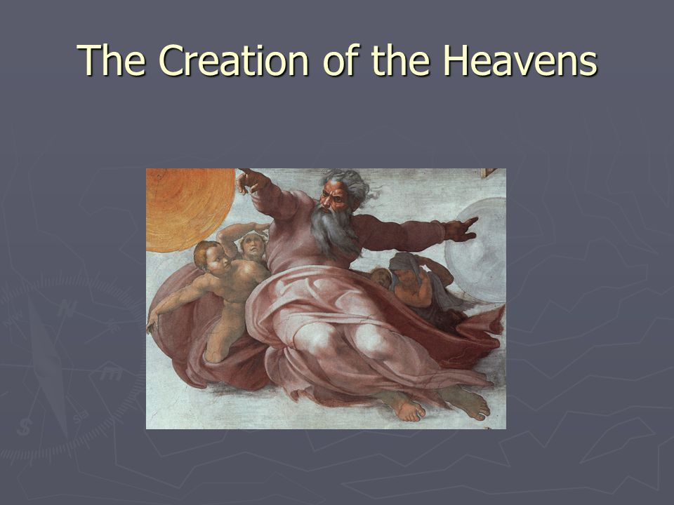 The Creation of the Heavens