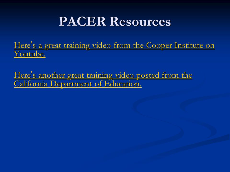 PACER Resources Here's a great training video from the Cooper Institute on Youtube.