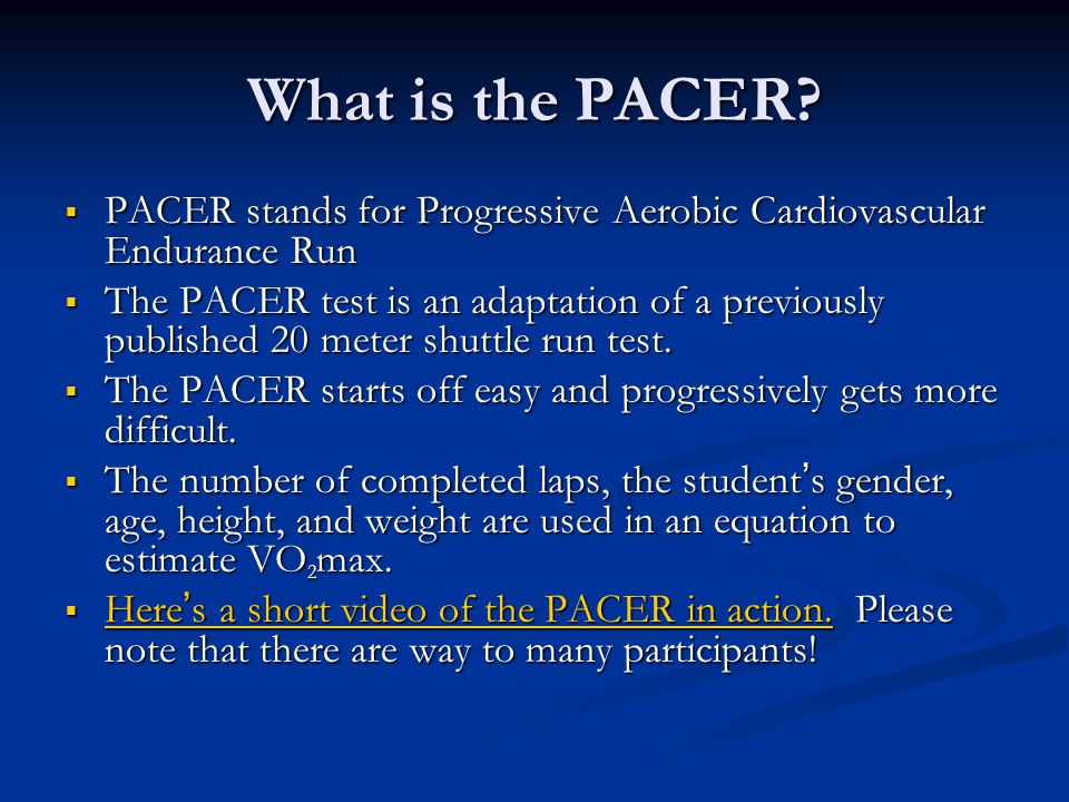 What is the PACER PACER stands for Progressive Aerobic Cardiovascular Endurance Run.