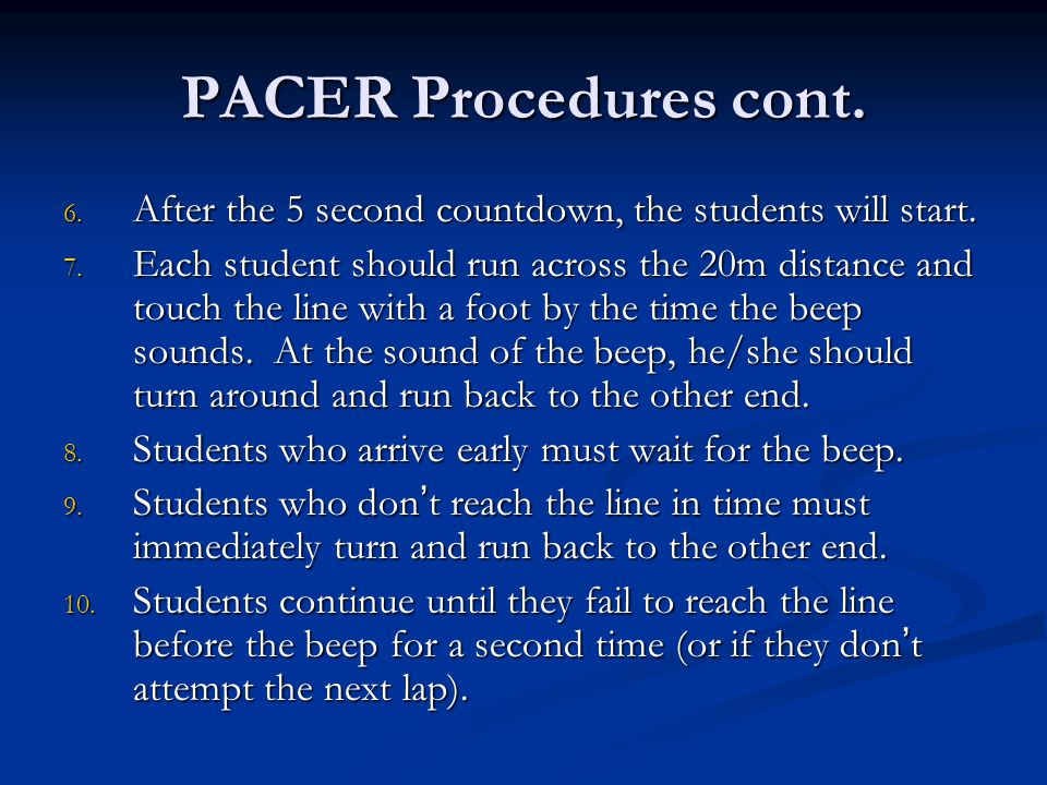 PACER Procedures cont. After the 5 second countdown, the students will start.