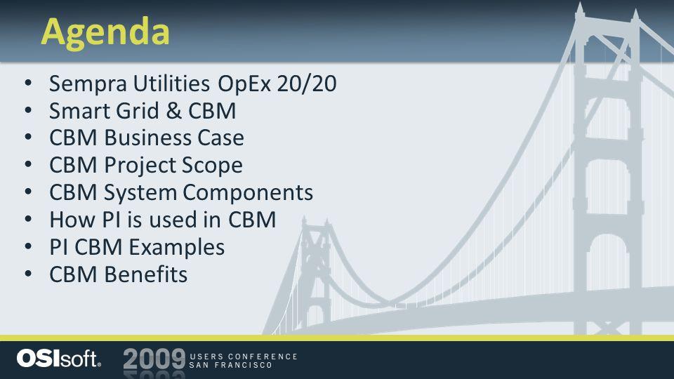 Agenda Sempra Utilities OpEx 20/20 Smart Grid & CBM CBM Business Case