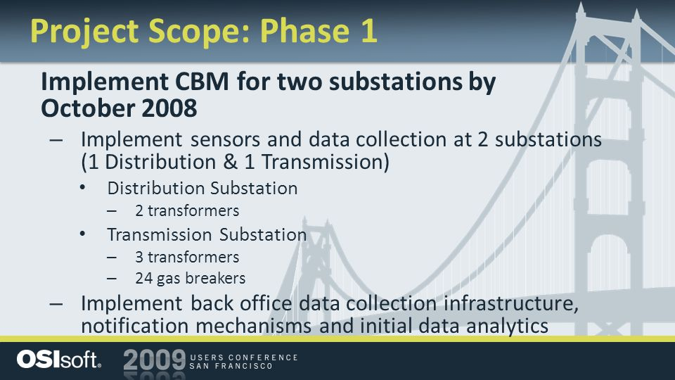 Project Scope: Phase 1 Implement CBM for two substations by October 2008.