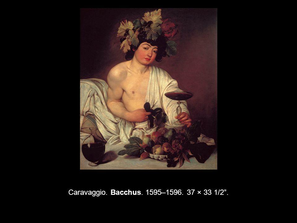 Caravaggio. Bacchus. 1595–1596. 37 × 33 1/2 .
