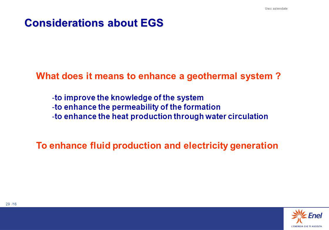 Conclusions Larderello has been the first geothermal system developed and exploited in the world (over 100 years history…)