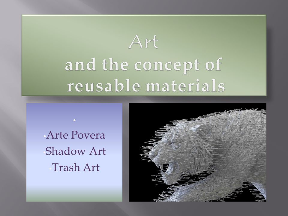 Art and the concept of reusable materials