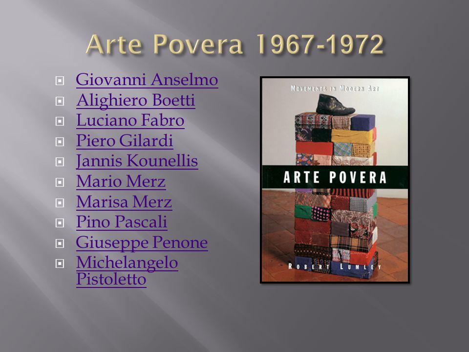 Arte Povera 1967-1972 Giovanni Anselmo Alighiero Boetti Luciano Fabro