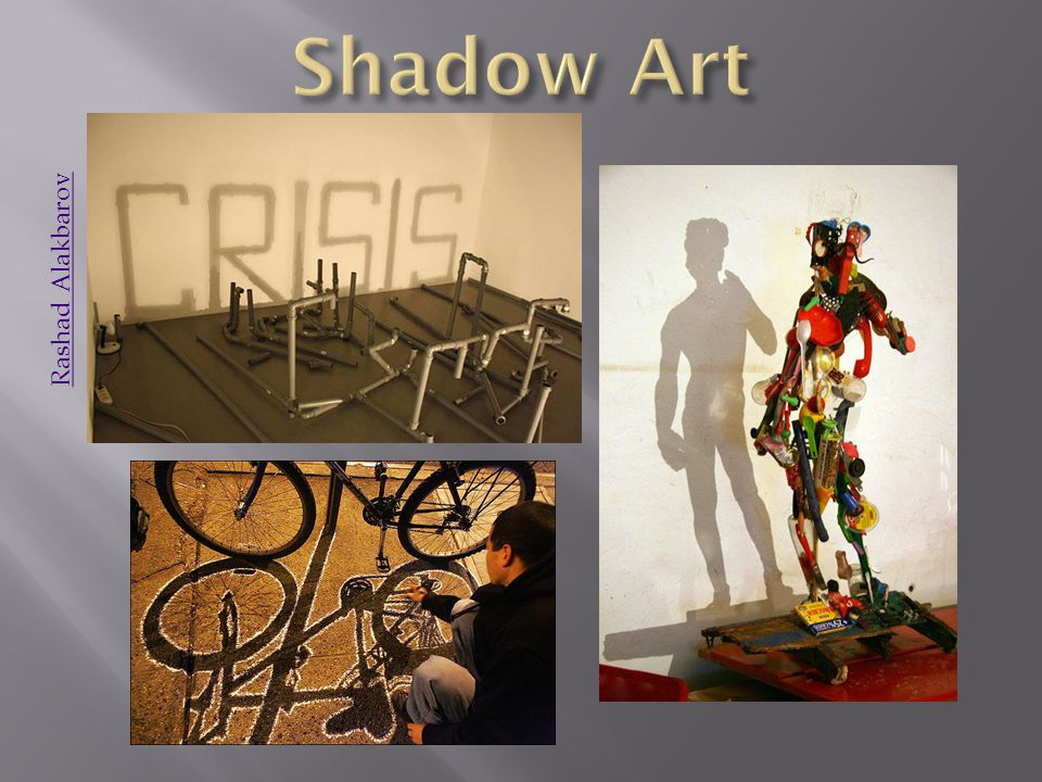 Shadow Art Rashad Alakbarov