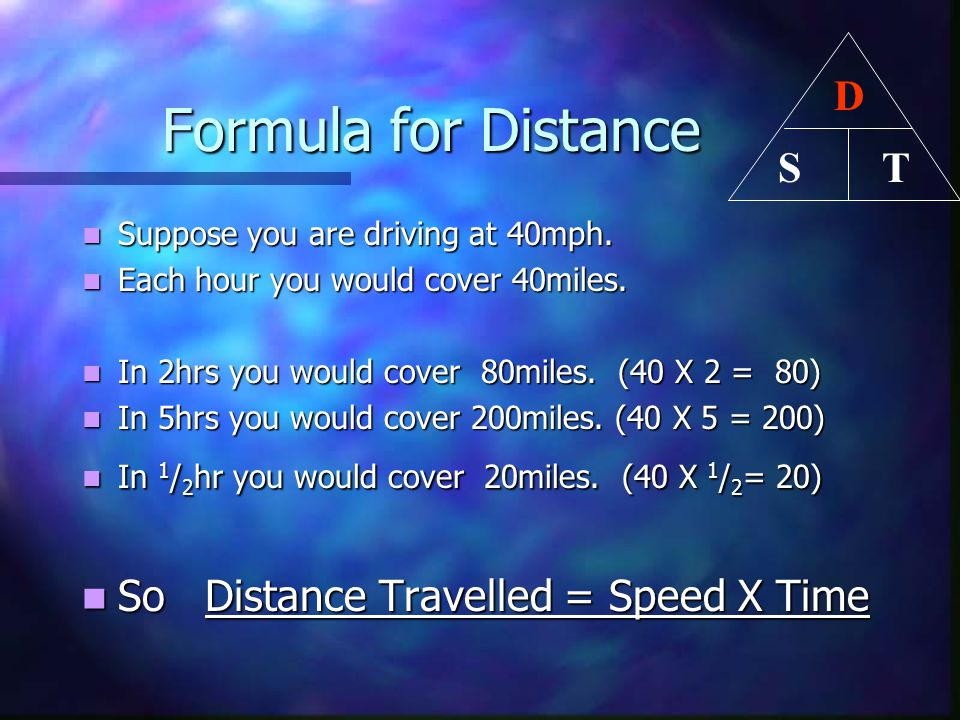 Formula for Distance D T S So Distance Travelled = Speed X Time
