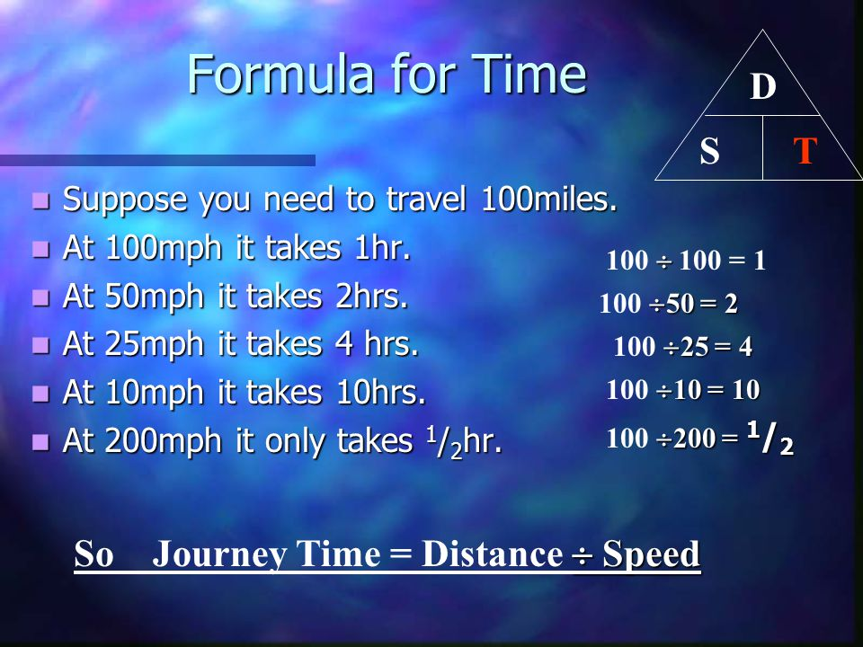 Formula for Time D T S So Journey Time = Distance  Speed