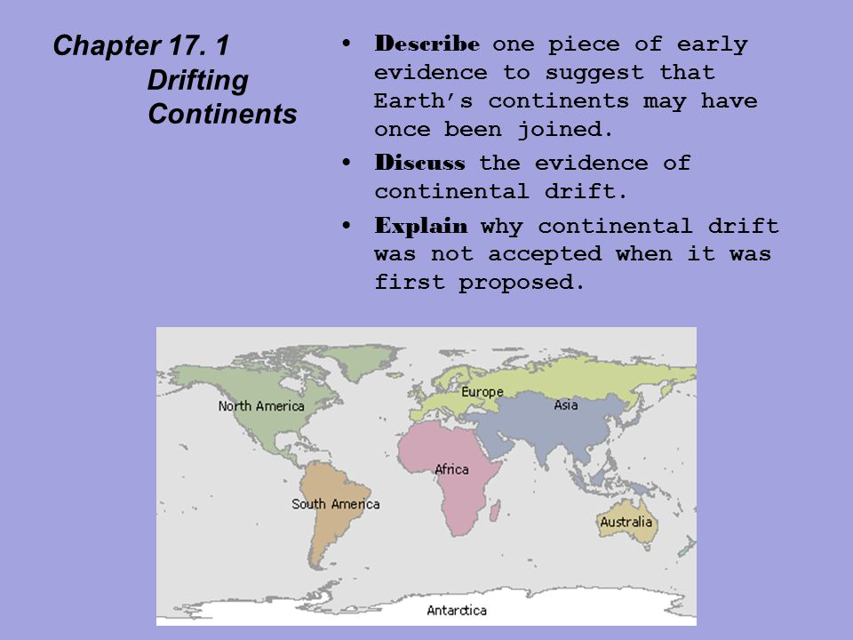 Chapter 17. 1 Drifting Continents