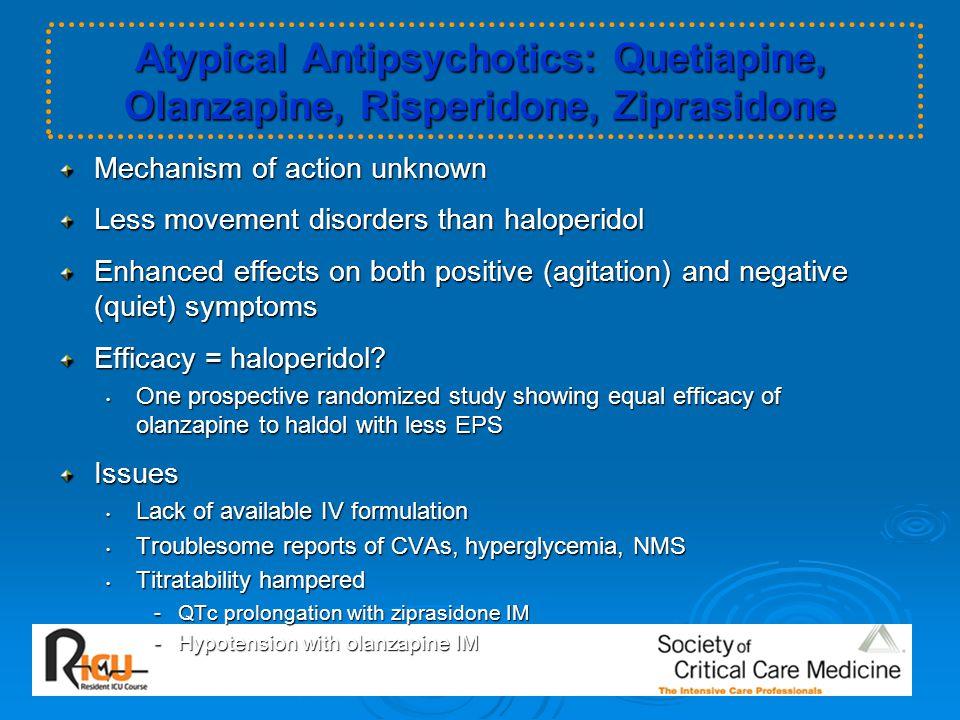 Atypical Antipsychotics: Quetiapine, Olanzapine, Risperidone, Ziprasidone