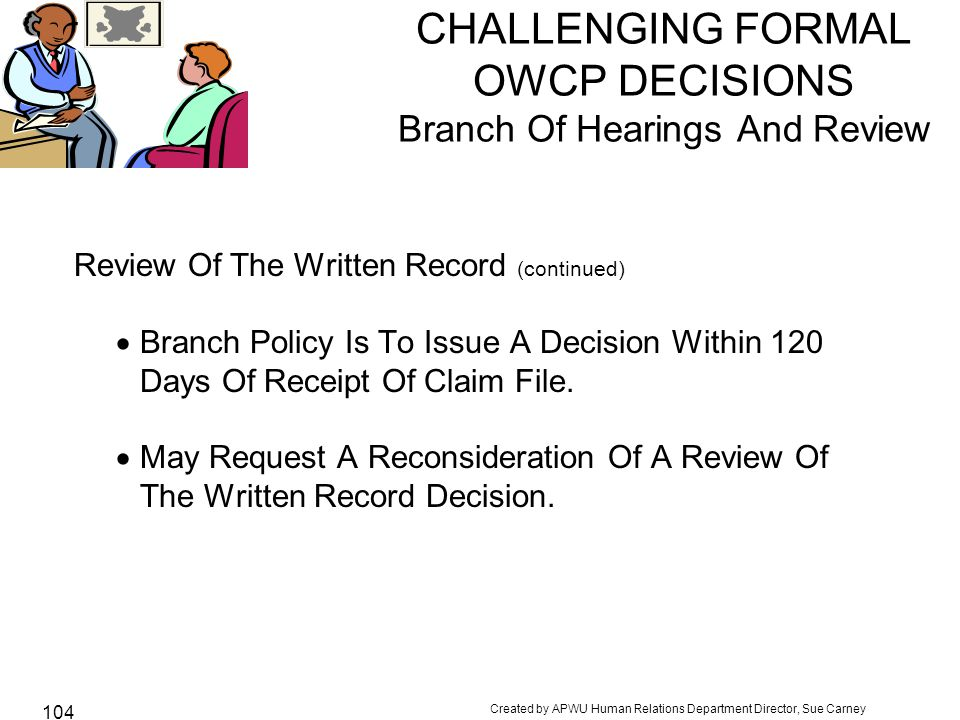 CHALLENGING FORMAL OWCP DECISIONS Branch Of Hearings And Review