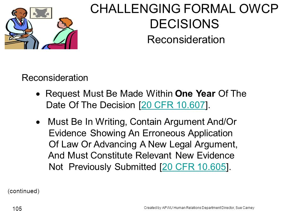 CHALLENGING FORMAL OWCP DECISIONS Reconsideration