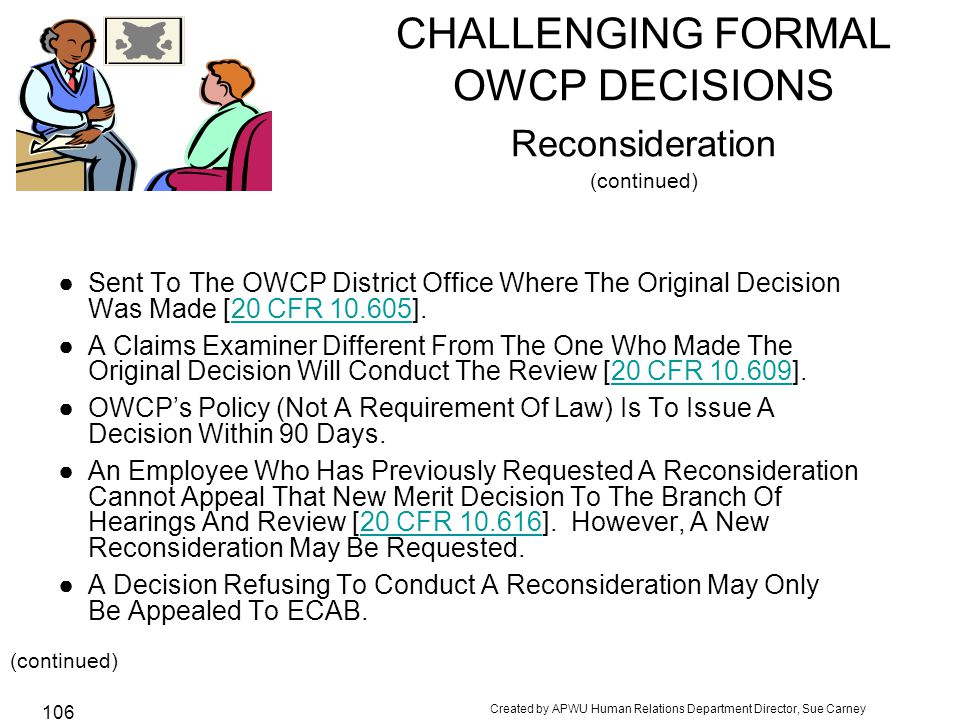 CHALLENGING FORMAL OWCP DECISIONS Reconsideration (continued)