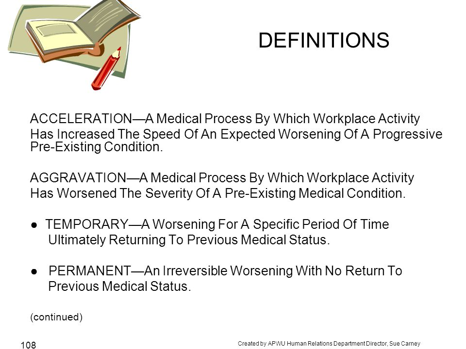 DEFINITIONS ACCELERATION—A Medical Process By Which Workplace Activity