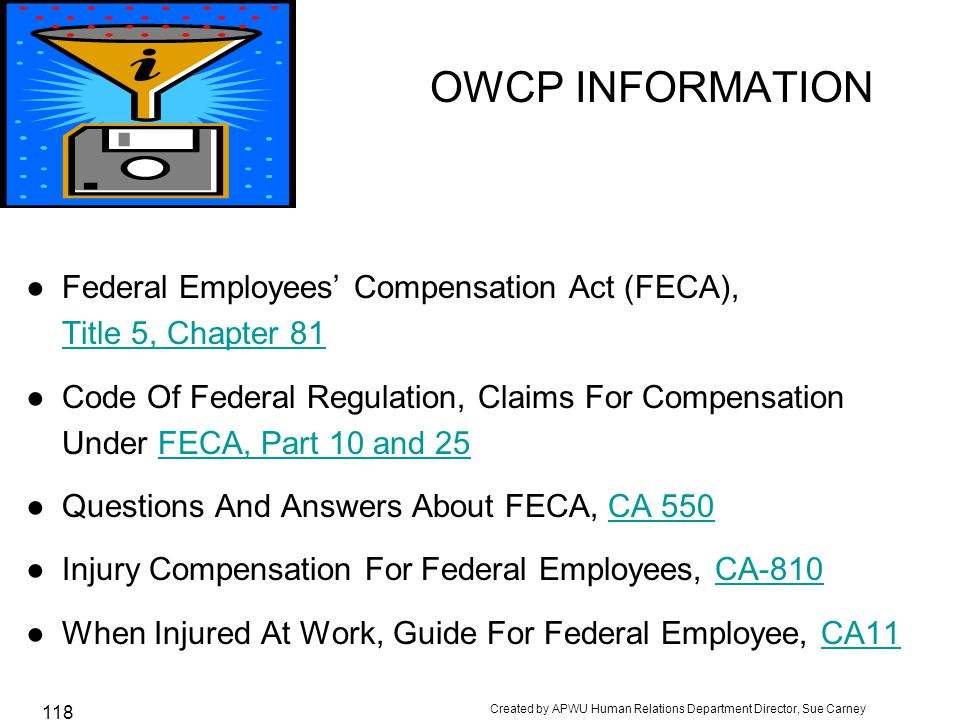 OWCP INFORMATION Federal Employees' Compensation Act (FECA),