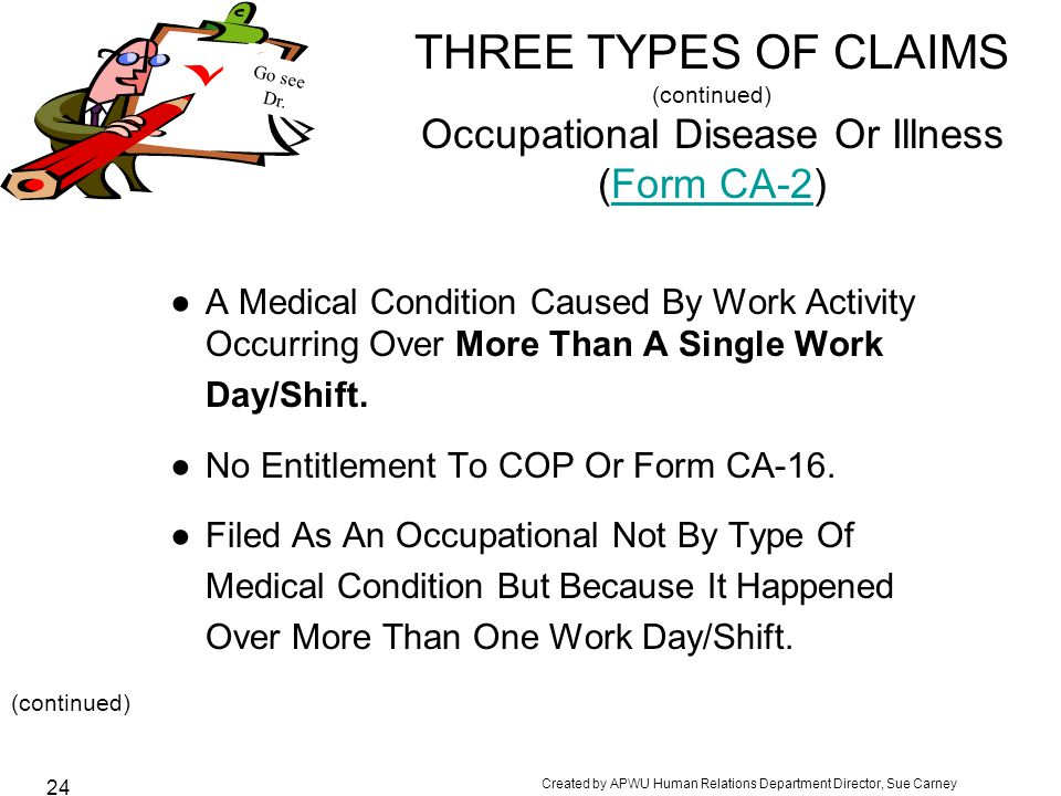 THREE TYPES OF CLAIMS (continued) Occupational Disease Or Illness (Form CA-2)