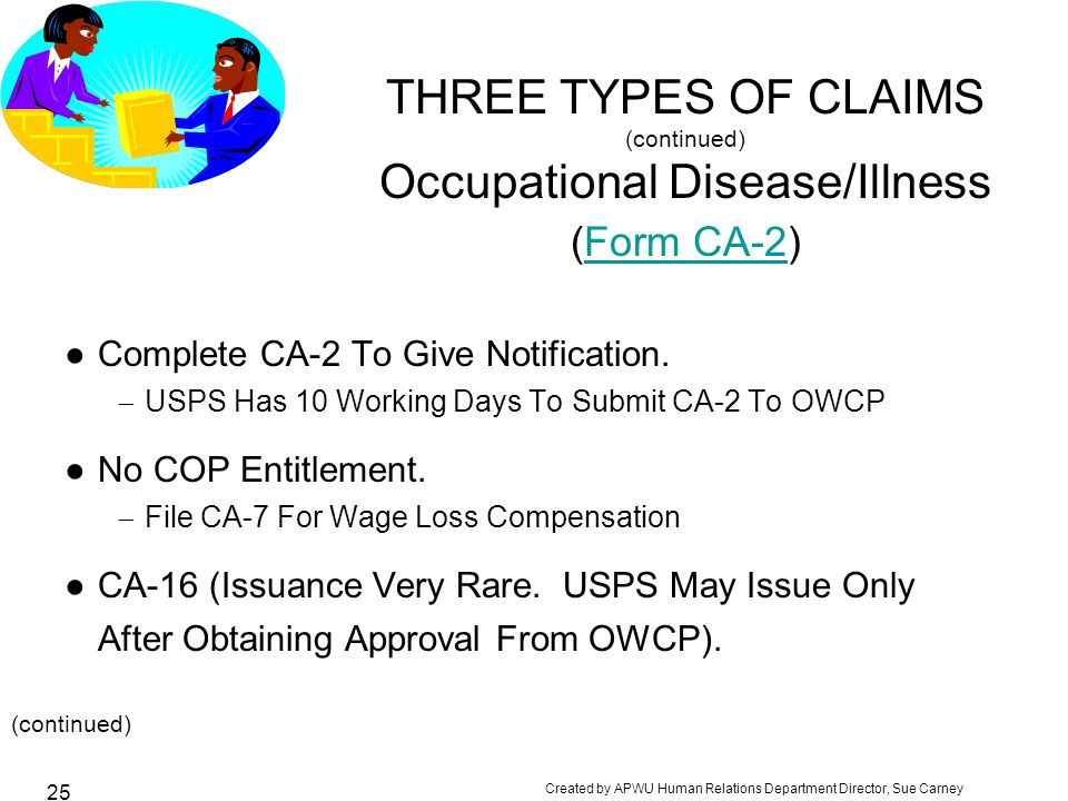 THREE TYPES OF CLAIMS (continued) Occupational Disease/Illness (Form CA-2)