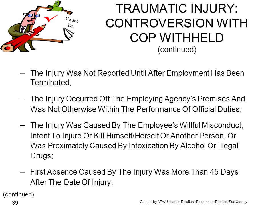 TRAUMATIC INJURY: CONTROVERSION WITH COP WITHHELD (continued)