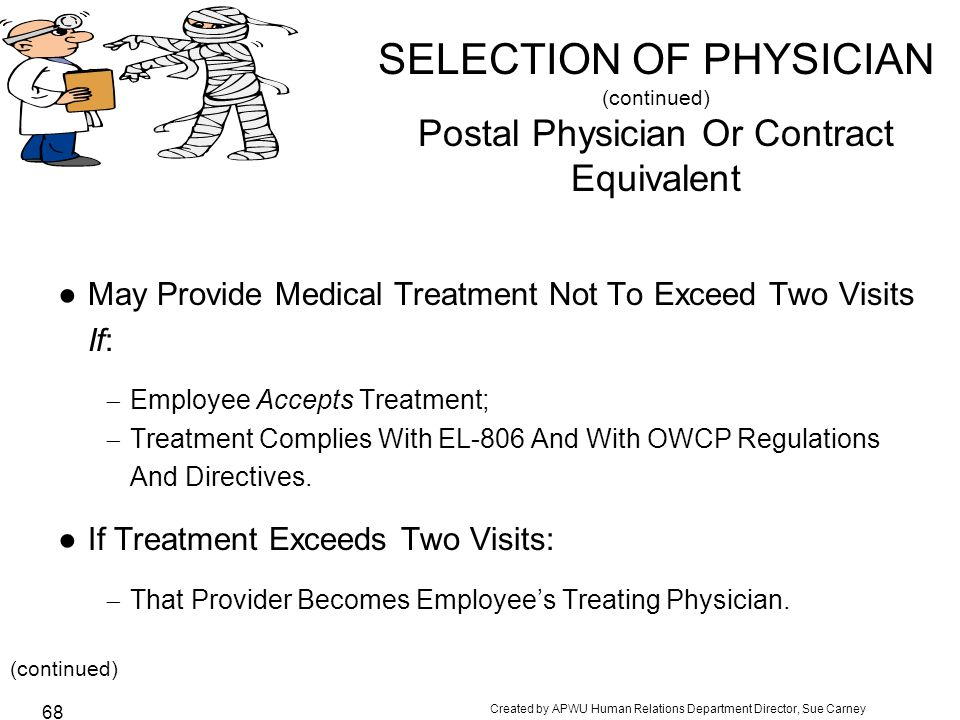 SELECTION OF PHYSICIAN (continued) Postal Physician Or Contract Equivalent
