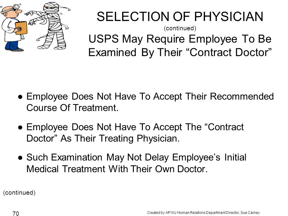 SELECTION OF PHYSICIAN (continued) USPS May Require Employee To Be Examined By Their Contract Doctor